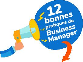 Les 12 bonnes pratiques du Business Manager